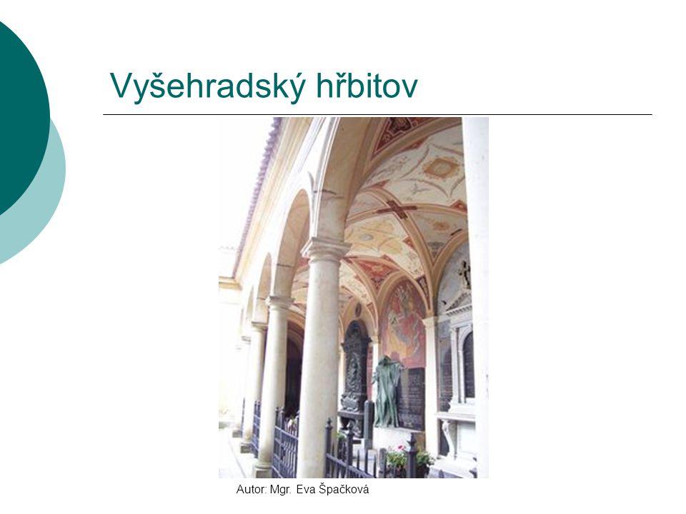 Vyšehradský hřbitov Autor: Mgr. Eva Špačková