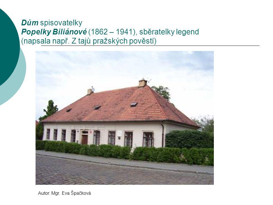 Dům spisovatelky Popelky Biliánové (1862 – 1941), sběratelky legend (napsala např.
