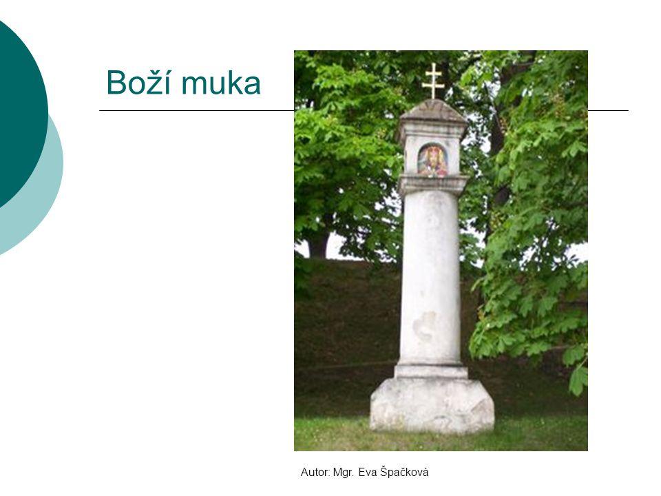 Boží muka Autor: Mgr. Eva Špačková