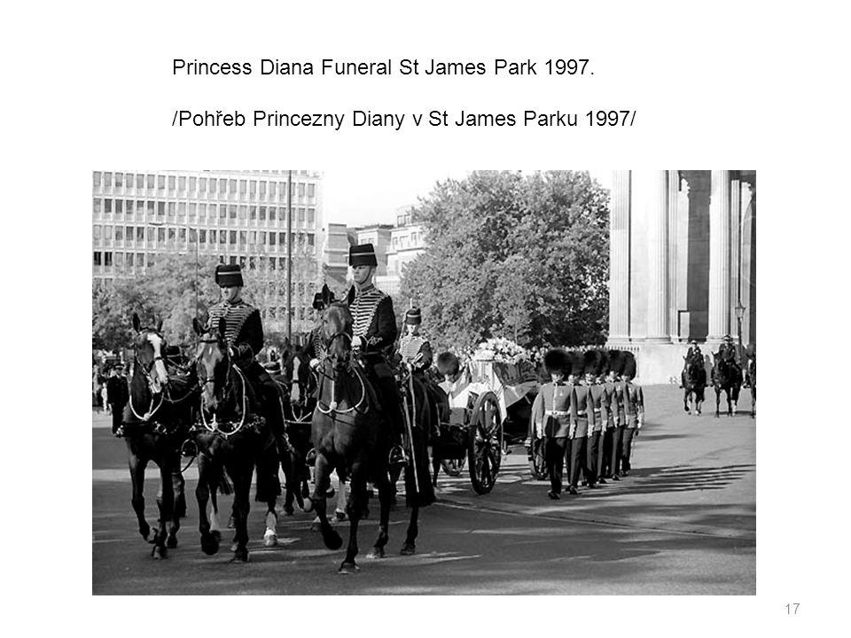 17 Princess Diana Funeral St James Park 1997. /Pohřeb Princezny Diany v St James Parku 1997/