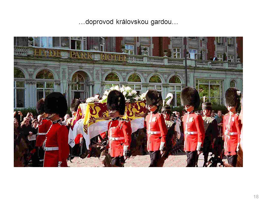 18 …doprovod královskou gardou…