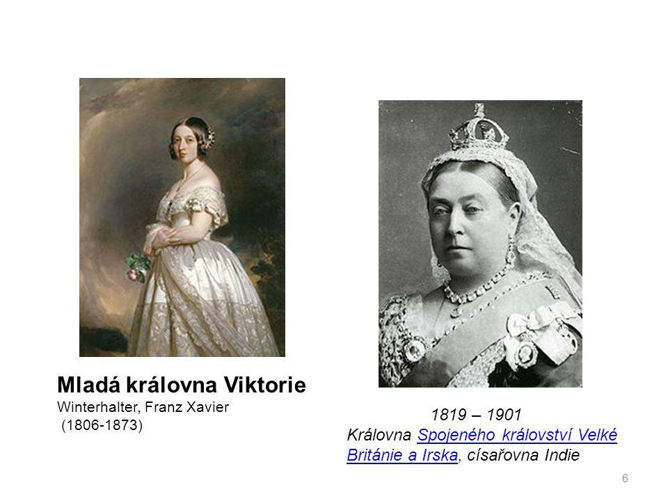 6 1819 – 1901 Královna Spojeného království Velké Británie a Irska, císařovna IndieSpojeného království Velké Británie a Irska Mladá královna Viktorie Winterhalter, Franz Xavier (1806-1873)