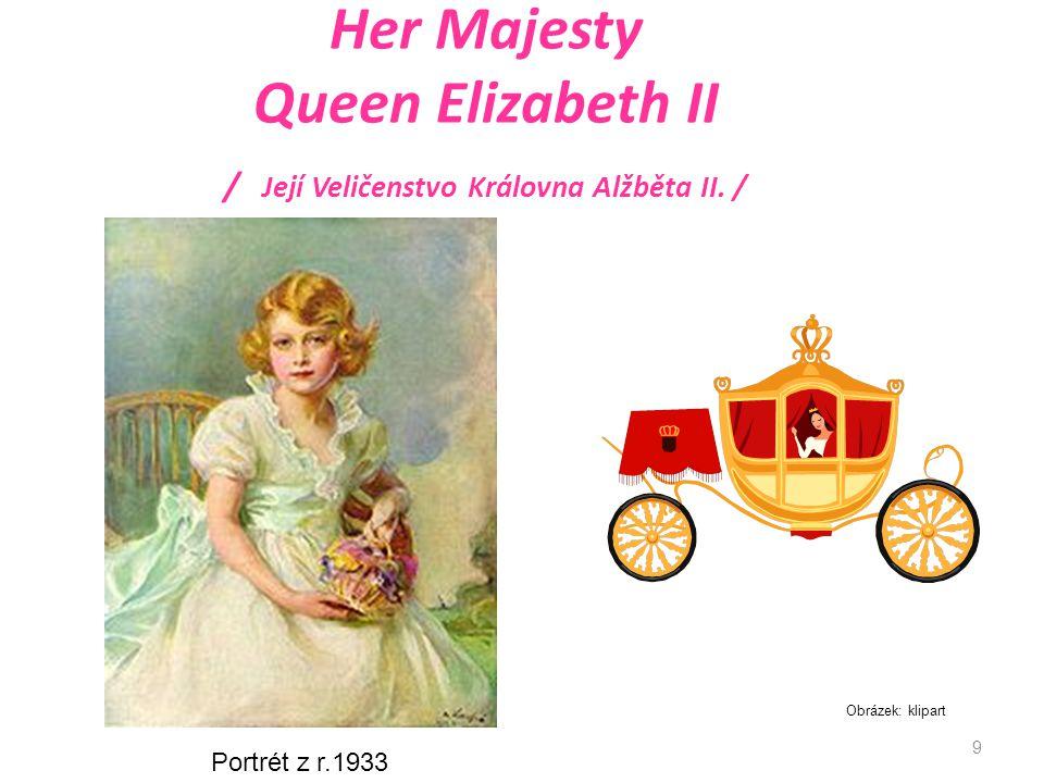 9 Her Majesty Queen Elizabeth II / Její Veličenstvo Královna Alžběta II.