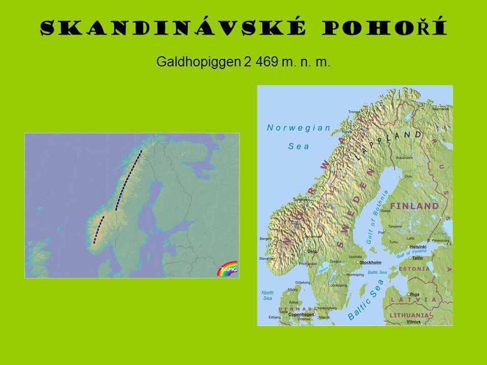 Skandinávské poho Ř í Galdhopiggen 2 469 m. n. m.