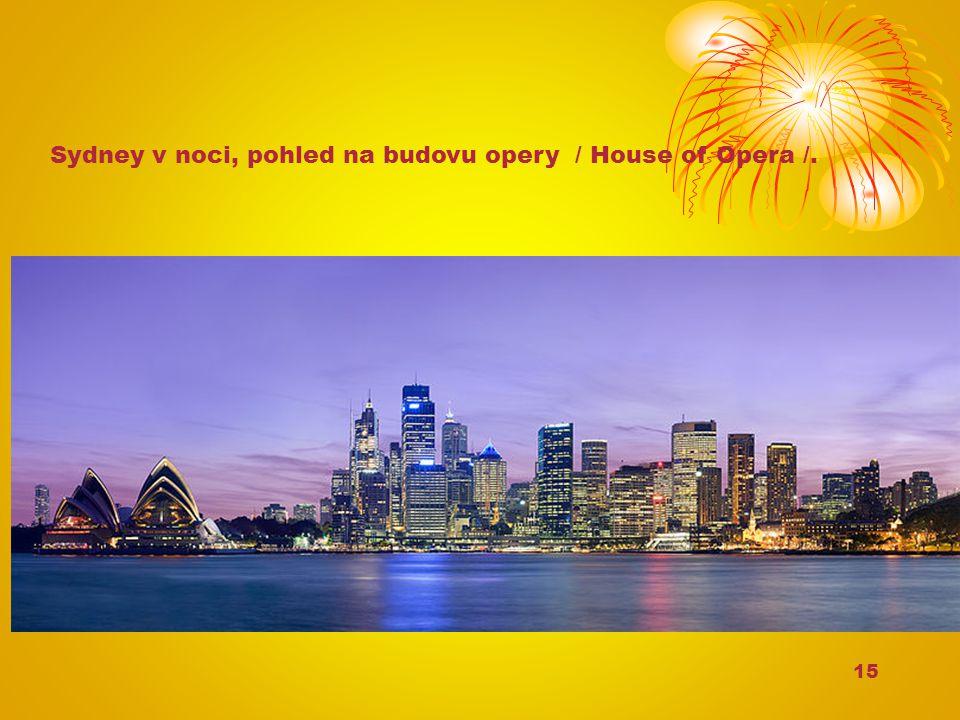 15 Sydney v noci, pohled na budovu opery / House of Opera /.