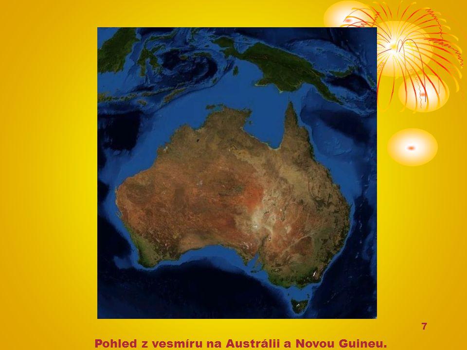 7 Pohled z vesmíru na Austrálii a Novou Guineu.