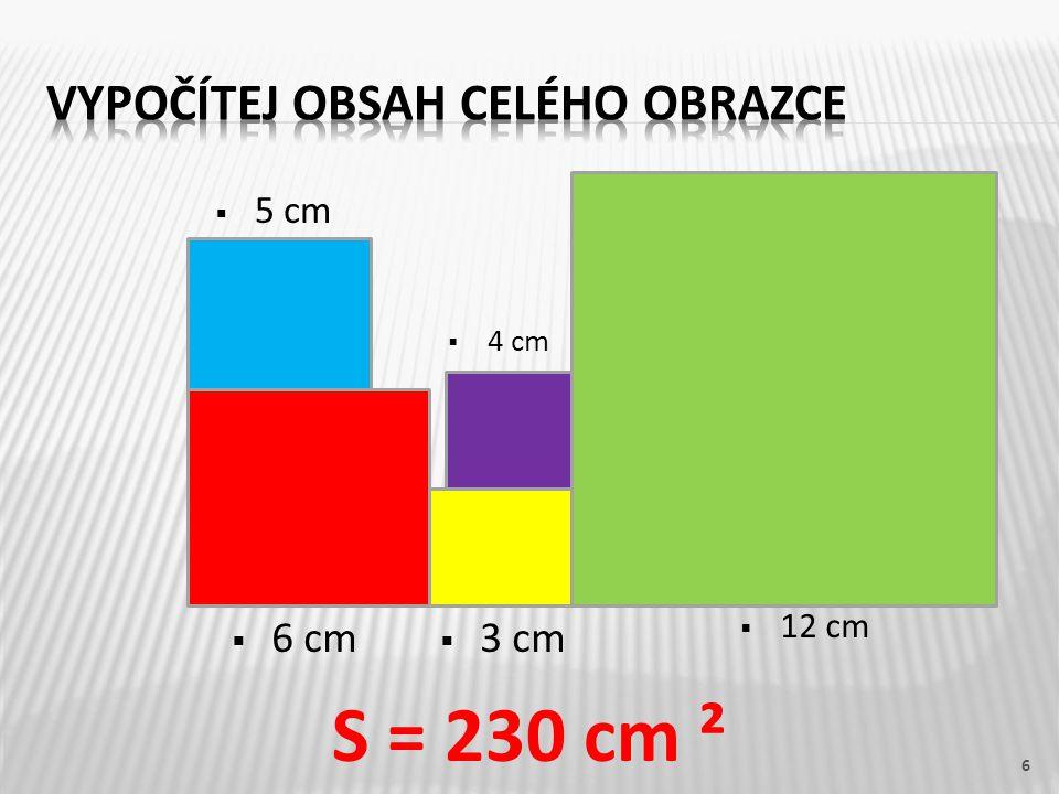 6 S = 230 cm ²  5 cm  4 cm  6 cm  3 cm  12 cm