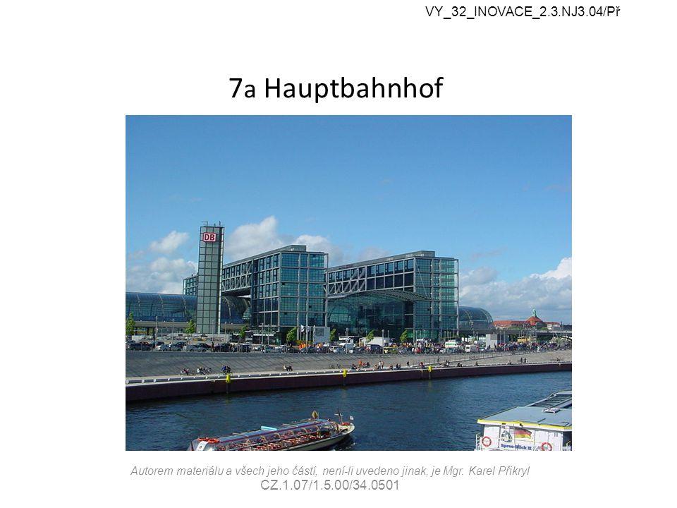 7 a Hauptbahnhof Autorem materiálu a všech jeho částí, není-li uvedeno jinak, je Mgr.