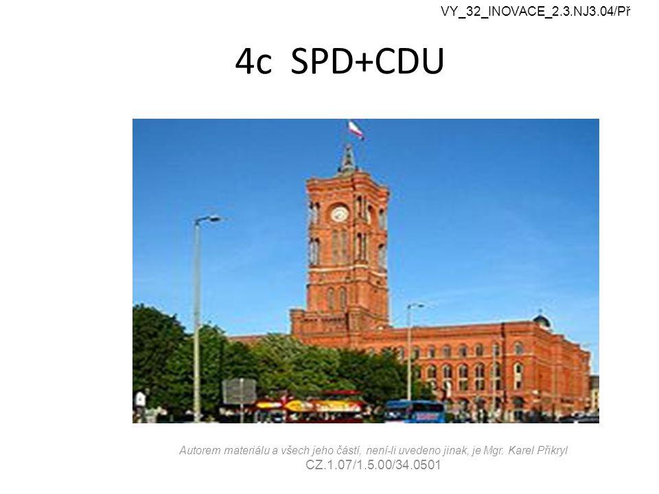 4c SPD+CDU VY_32_INOVACE_2.3.NJ3.04/Př Autorem materiálu a všech jeho částí, není-li uvedeno jinak, je Mgr. Karel Přikryl CZ.1.07/1.5.00/34.0501