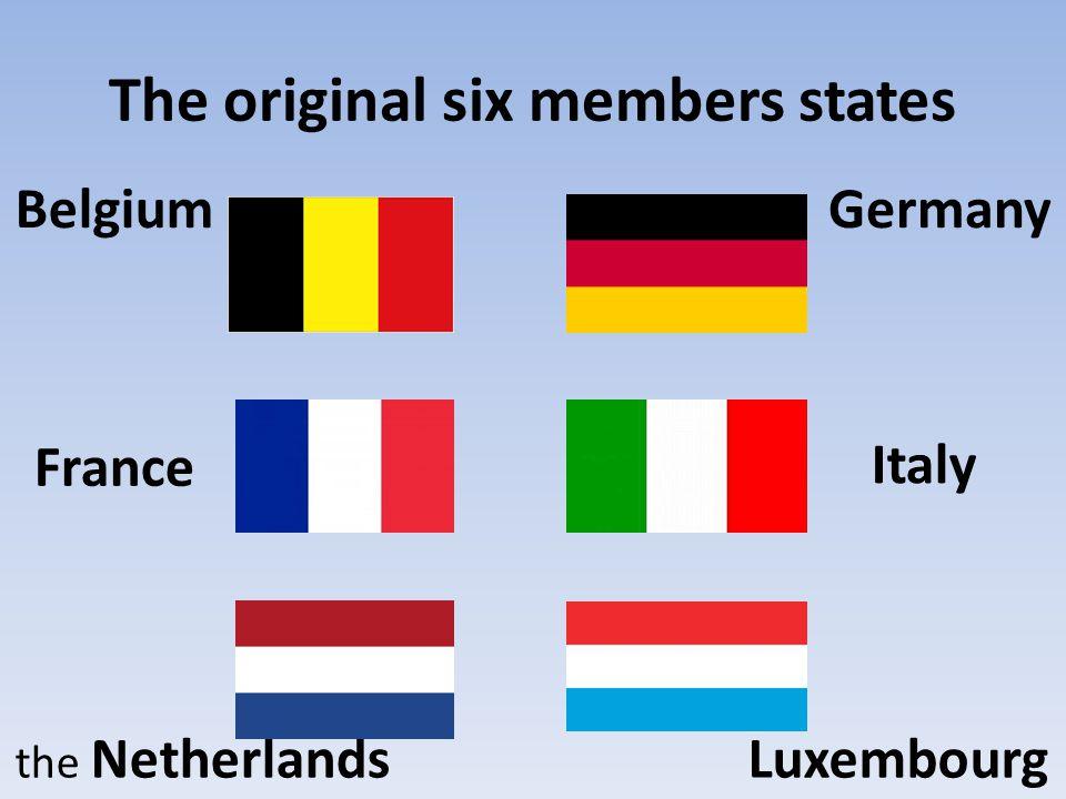 Other members Denmark, Ireland, United Kingdom – in 1973 Greece – in 1981 Spain, Portugal – 1986 Austria, Finnland, Sweden – 1995 Estonia, Latvia, Lithuania, Malta, Poland, Slovakia, Slovenia, Czech Republic, Hungary, Cyprus – 2004 Bulgaria, Romania - 2007