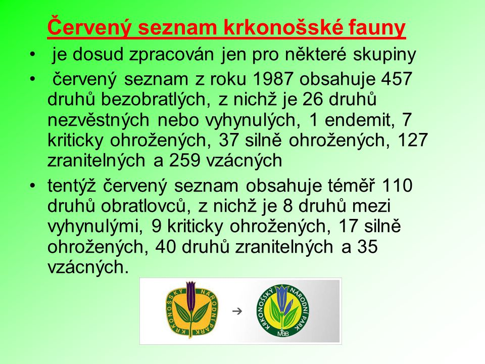 Červený seznam krkonošské fauny je dosud zpracován jen pro některé skupiny červený seznam z roku 1987 obsahuje 457 druhů bezobratlých, z nichž je 26 d