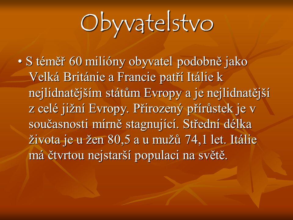 Obyvatelstvo S téměř 60 milióny obyvatel podobně jako Velká Británie a Francie patří Itálie k nejlidnatějším státům Evropy a je nejlidnatější z celé j