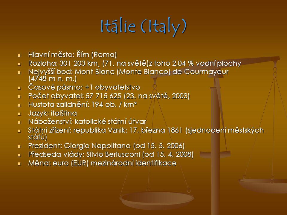 Itálie (Italy) Hlavní město: Řím (Roma) Hlavní město: Řím (Roma) Rozloha: 301 203 km˛ (71. na světě)z toho 2,04 % vodní plochy Rozloha: 301 203 km˛ (7