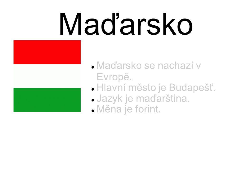 Maďarsko Maďarsko se nachazí v Evropě. Hlavní město je Budapešť. Jazyk je maďarština. Měna je forint.