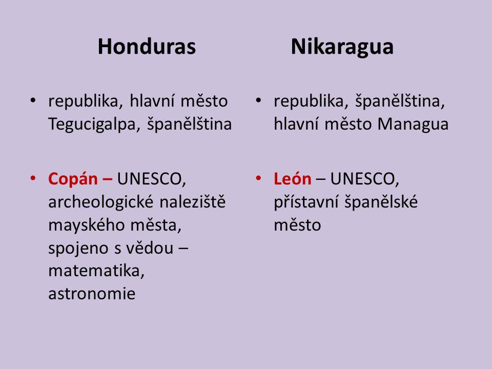 Honduras Nikaragua republika, hlavní město Tegucigalpa, španělština Copán – UNESCO, archeologické naleziště mayského města, spojeno s vědou – matemati