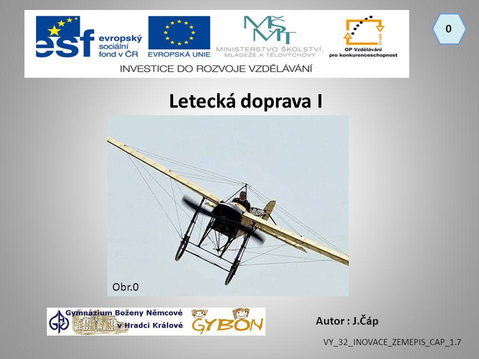 0 Autor : J.Čáp Letecká doprava I VY_32_INOVACE_ZEMEPIS_CAP_1.7 Obr.0