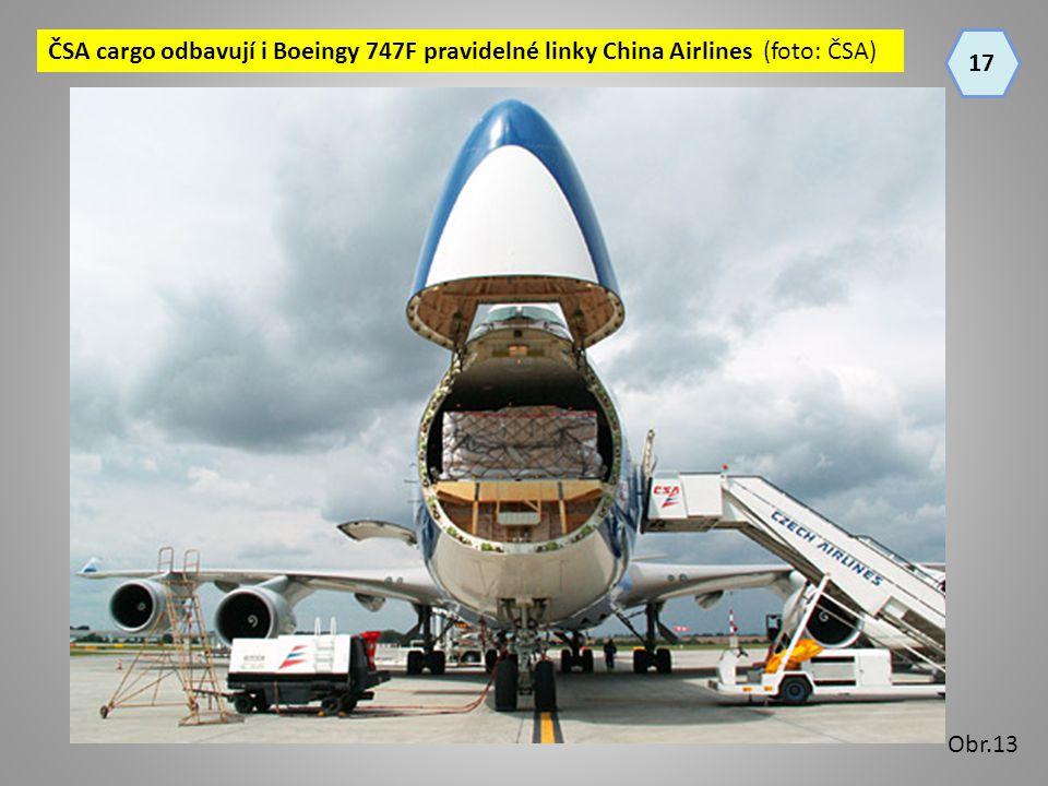 17 Obr.13 ČSA cargo odbavují i Boeingy 747F pravidelné linky China Airlines (foto: ČSA)