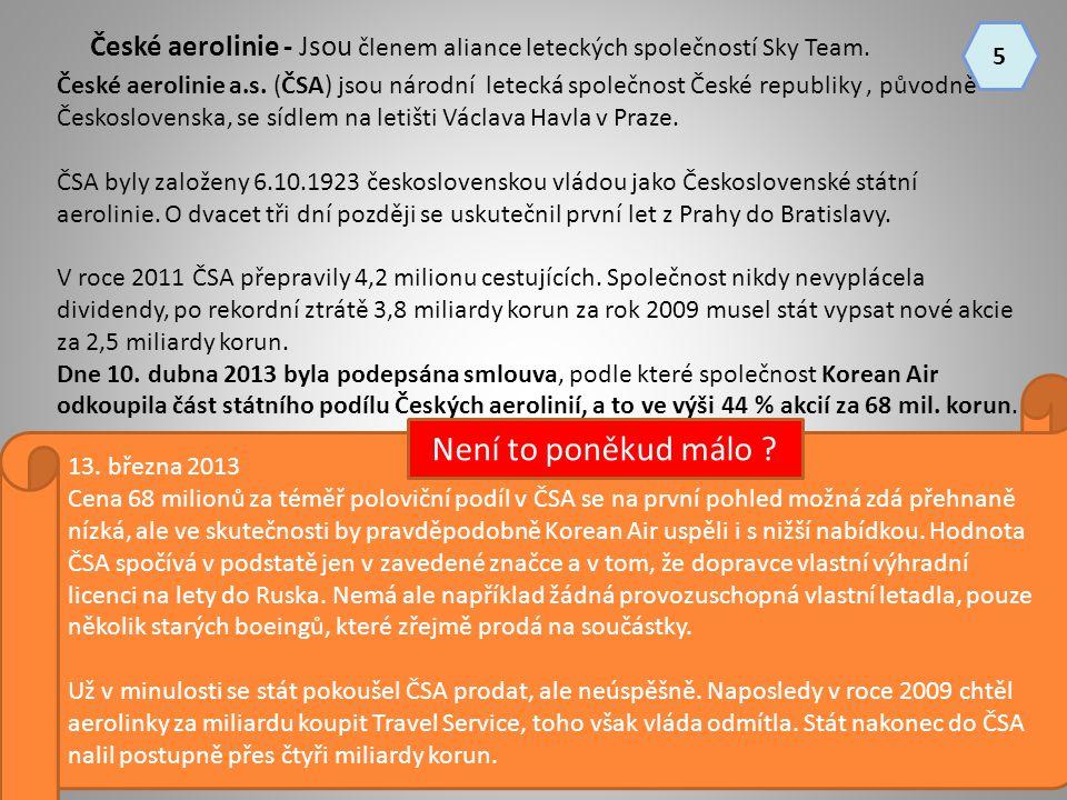 České aerolinie - Jsou členem aliance leteckých společností Sky Team. České aerolinie a.s. (ČSA) jsou národní letecká společnost České republiky, půvo
