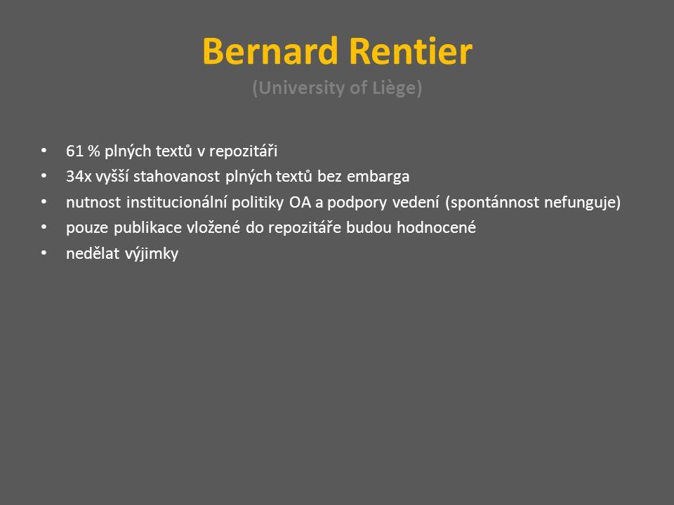 Bernard Rentier (University of Liège) 61 % plných textů v repozitáři 34x vyšší stahovanost plných textů bez embarga nutnost institucionální politiky OA a podpory vedení (spontánnost nefunguje) pouze publikace vložené do repozitáře budou hodnocené nedělat výjimky