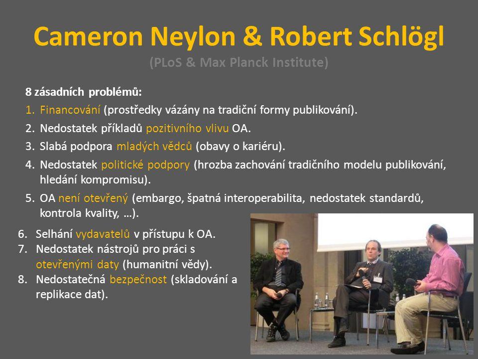 Cameron Neylon & Robert Schlögl (PLoS & Max Planck Institute) 8 zásadních problémů: 1.Financování (prostředky vázány na tradiční formy publikování).