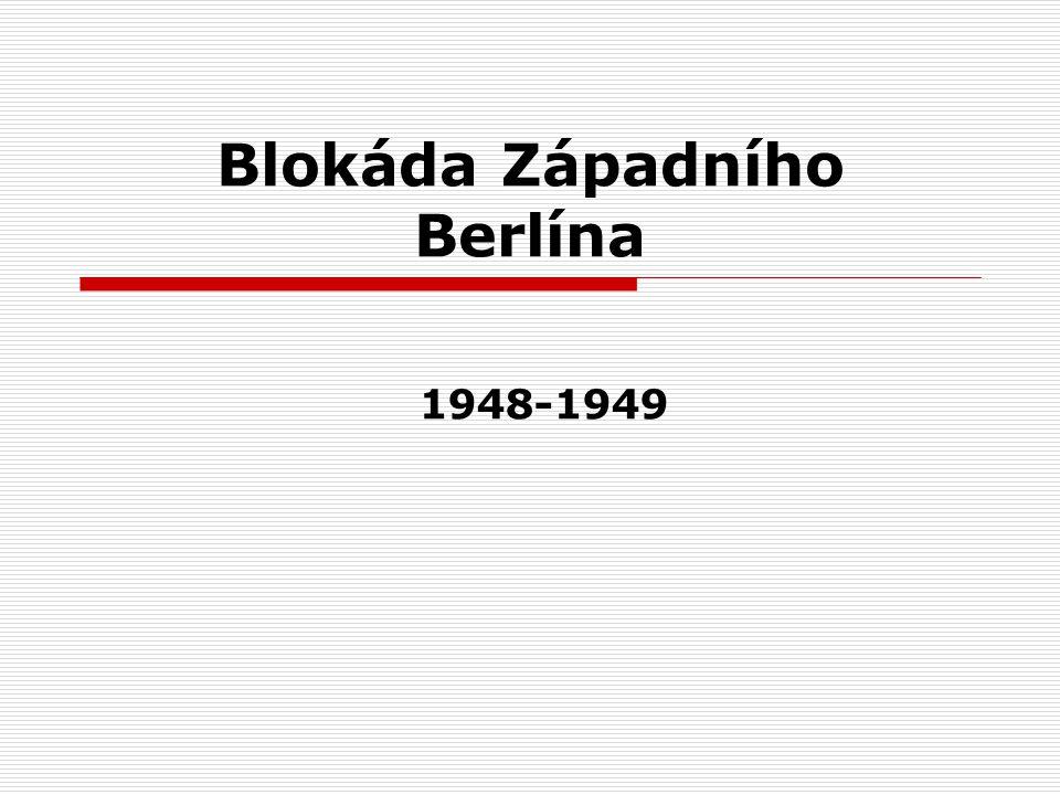 Psychologická Válka  Západ Nedostatek zásob Elektřina pár hodin denně Možnost odchodu na východ,kde dostatek všeho  Východ Dostatek zásob Stálá dodávka elektřiny Pro vchod do Z.Berlína nutná víza Snaha Stalina podrobit si Západní Berlín