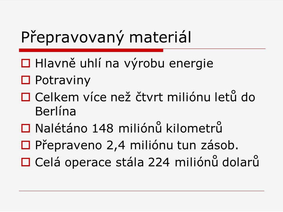Přepravovaný materiál  Hlavně uhlí na výrobu energie  Potraviny  Celkem více než čtvrt miliónu letů do Berlína  Nalétáno 148 miliónů kilometrů  P
