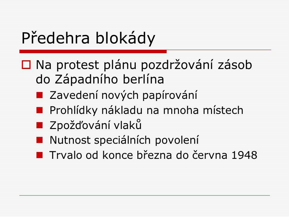 Zdroje:  http://www.salvator.net/salmat/pw/l uft/blockade.html http://www.salvator.net/salmat/pw/l uft/blockade.html  http://www.totalita.cz/vysvetlivky/be rlin_blok.php http://www.totalita.cz/vysvetlivky/be rlin_blok.php  http://studena.valka.cz/blokada.htm http://studena.valka.cz/blokada.htm  http://www.strategic-air- command.com/aircraft/cargo/c54_sky master.htm http://www.strategic-air- command.com/aircraft/cargo/c54_sky master.htm
