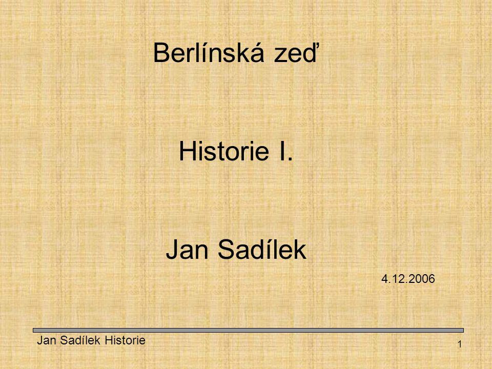 2 Historické souvislosti Po skončení války bylo Německo na základě Jaltské dohody rozděleno do čtyř okupačních zón Berlín pak do čtyř sektorů