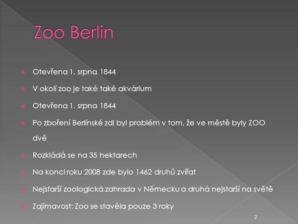  Otevřena 1. srpna 1844  V okolí zoo je také také akvárium  Otevřena 1.