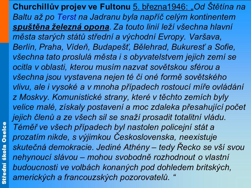 """Střední škola Oselce Churchillův projev ve Fultonu 5. března1946: """"Od Štětína na Baltu až po Terst na Jadranu byla napříč celým kontinentem spuštěna ž"""