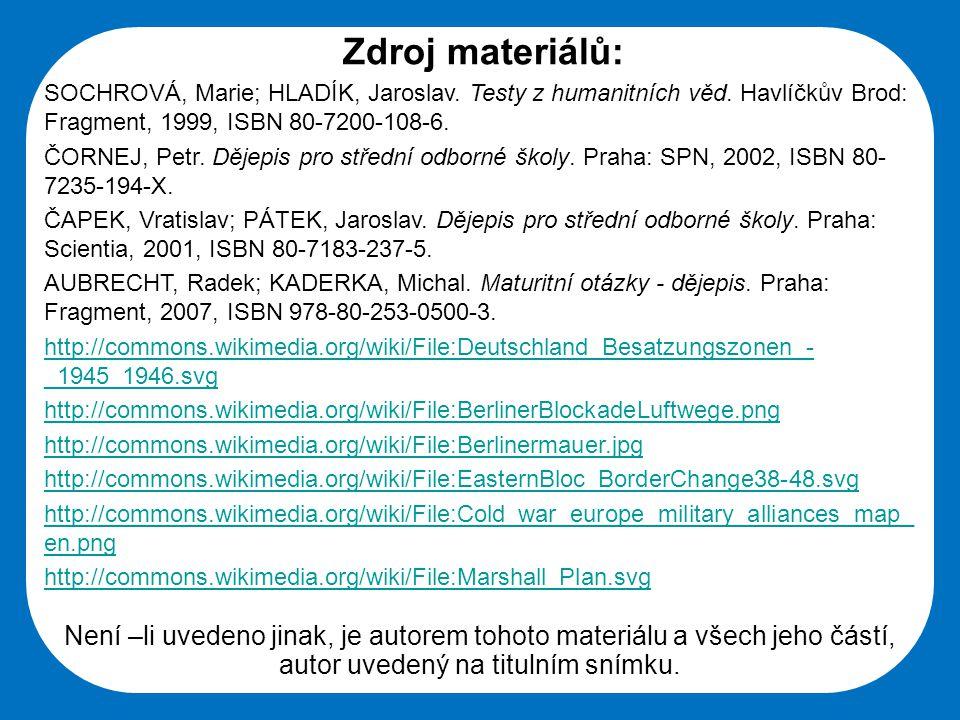 Střední škola Oselce Zdroj materiálů: SOCHROVÁ, Marie; HLADÍK, Jaroslav. Testy z humanitních věd. Havlíčkův Brod: Fragment, 1999, ISBN 80-7200-108-6.