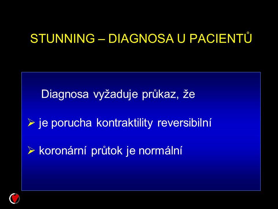 STUNNING – DIAGNOSA U PACIENTŮ Diagnosa vyžaduje průkaz, že  je porucha kontraktility reversibilní  koronární průtok je normální