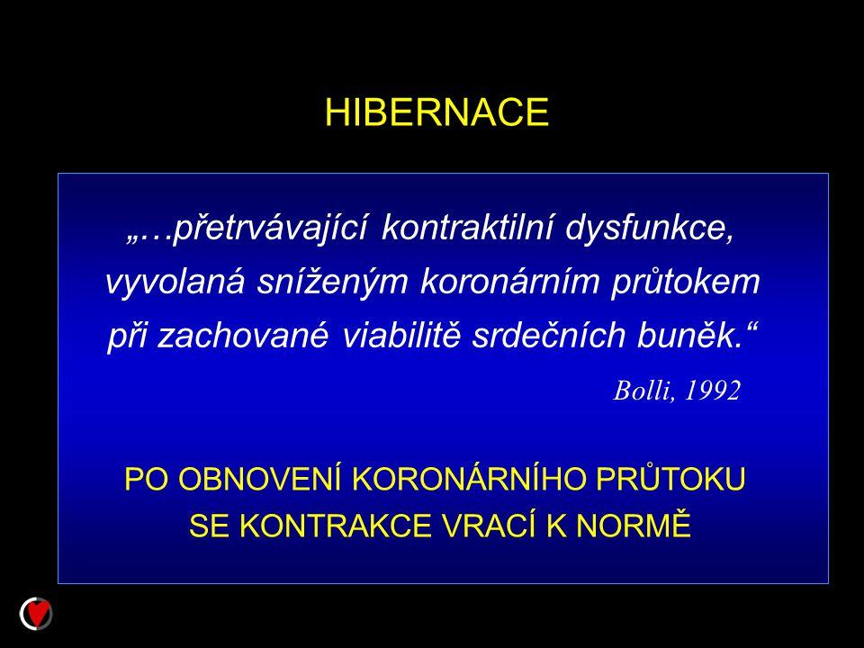 """HIBERNACE """"…přetrvávající kontraktilní dysfunkce, vyvolaná sníženým koronárním průtokem při zachované viabilitě srdečních buněk."""" Bolli, 1992 PO OBNOV"""