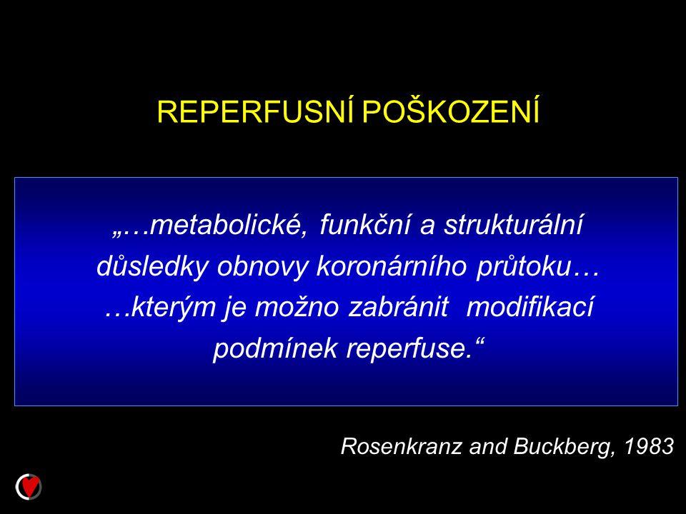 """REPERFUSNÍ POŠKOZENÍ """"…metabolické, funkční a strukturální důsledky obnovy koronárního průtoku… …kterým je možno zabránit modifikací podmínek reperfus"""