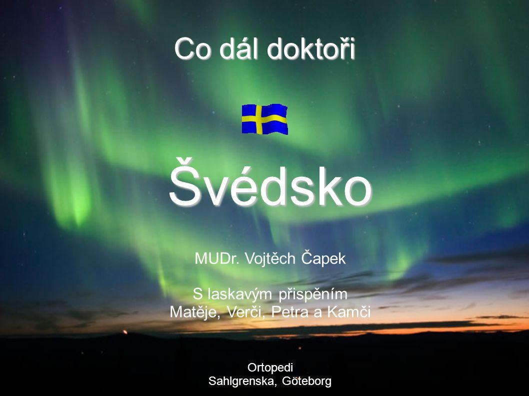 Jazyk Švédština Folkuniversitetet 2-3 měsíce - http://www.folkuniversitet.se/ cíl B2 http://www.folkuniversitet.se/ Auskultace 1.měsíc Školné na severu platí často nemocnice Diktování 2014-08-21Co dál doktoři