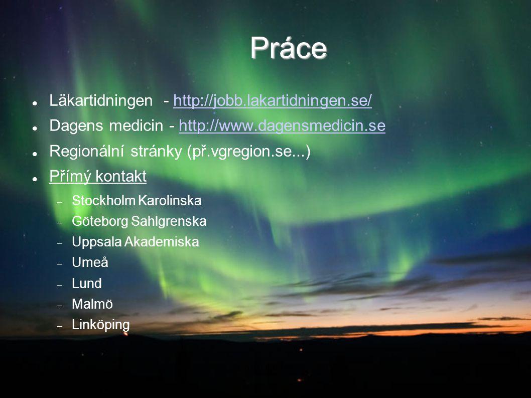 Práce Läkartidningen - http://jobb.lakartidningen.se/http://jobb.lakartidningen.se/ Dagens medicin - http://www.dagensmedicin.sehttp://www.dagensmedic