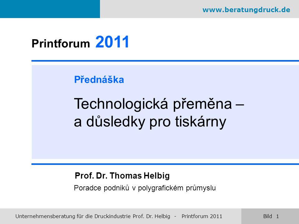 Printforum 2011 Přednáška Technologická přeměna – a důsledky pro tiskárny Prof.