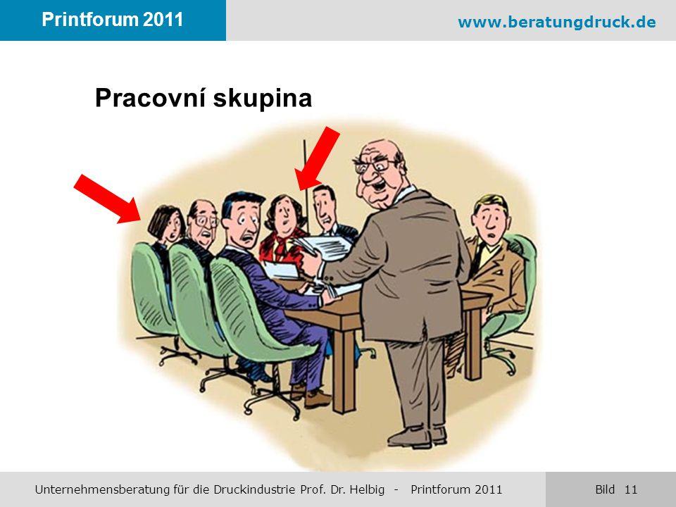www.beratungdruck.de Printforum 2011 Unternehmensberatung für die Druckindustrie Prof.