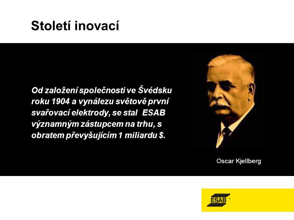Oscar Kjellberg Od založení společnosti ve Švédsku roku 1904 a vynálezu světově první svařovací elektrody, se stal ESAB významným zástupcem na trhu, s obratem převyšujícím 1 miliardu $.