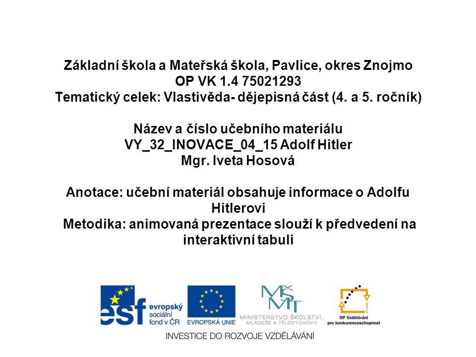 Základní škola a Mateřská škola, Pavlice, okres Znojmo OP VK 1.4 75021293 Tematický celek: Vlastivěda- dějepisná část (4.