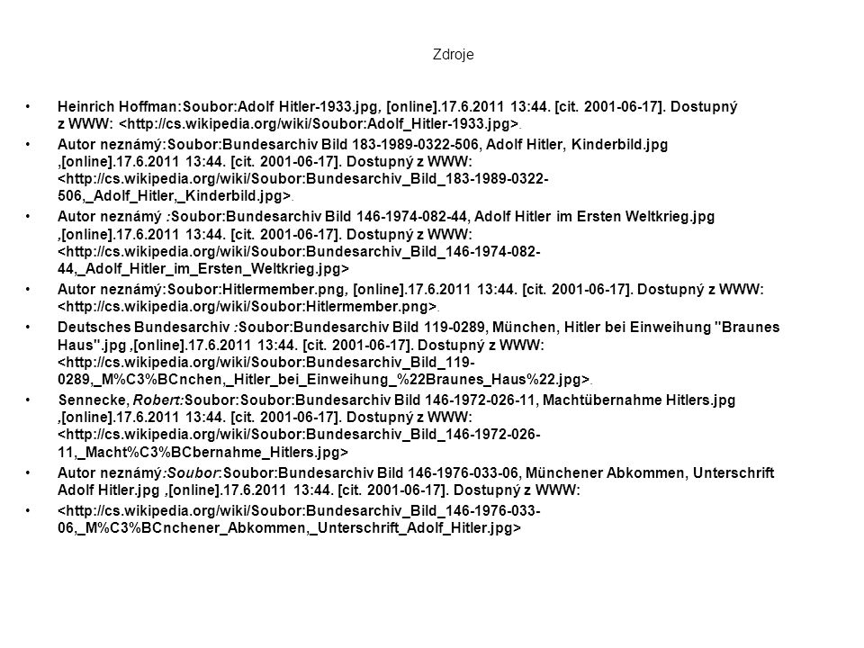 Zdroje Heinrich Hoffman:Soubor:Adolf Hitler-1933.jpg, [online].17.6.2011 13:44.