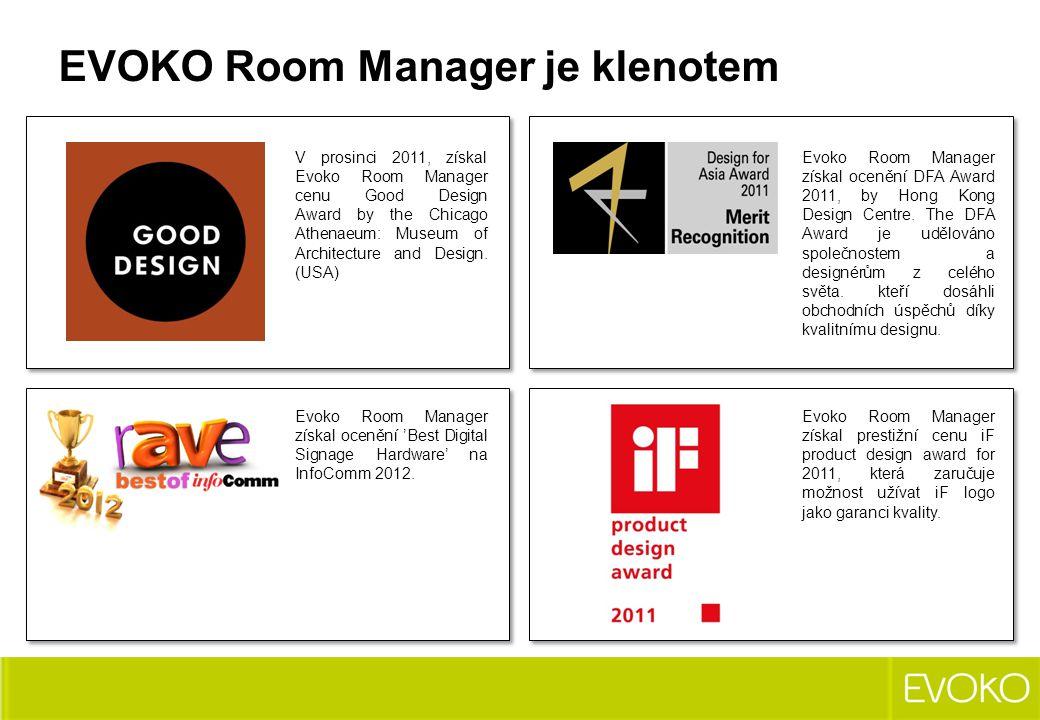 V prosinci 2011, získal Evoko Room Manager cenu Good Design Award by the Chicago Athenaeum: Museum of Architecture and Design. (USA) Evoko Room Manage