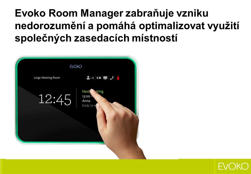 Evoko Room Manager zabraňuje vzniku nedorozumění a pomáhá optimalizovat využití společných zasedacích místností