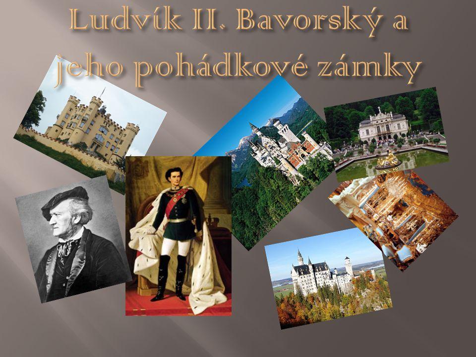 http://www.google.cz/imgres?um=1&hl=cs&client=firefox-a&rls=org.mozilla:cs:official&biw=1366&bih=632&tbm=isch&tbnid=1ETPwpw- lv0QRM:&imgrefurl=http://www.ohistorii.estranky.cz/clanky/slavni-evropsti-panovnici/ludvik- ii_.html&docid=eyxULp7yxfB1AM&imgurl=http://www.ohistorii.estranky.cz/img/picture/67/ludwig_01_185.jpg&w=199&h=300&ei=fh5mT4C KGYni4QTet4H7Bw&zoom=1&iact=hc&vpx=355&vpy=136&dur=554&hovh=138&hovw=92&tx=94&ty=134&sig=104516609446727422792&page =1&tbnh=138&tbnw=92&start=0&ndsp=24&ved=1t:429,r:2,s:0 http://www.google.cz/imgres?num=10&um=1&hl=cs&client=firefox- a&rls=org.mozilla:cs:official&biw=1366&bih=632&tbm=isch&tbnid=7OlI8DTwfrjvUM:&imgrefurl=http://www.greatscores.com/de/p/artist/n/R ichard-Wagner- Noten/artistgsn/1004127&docid=_WLGklK10de5kM&imgurl=http://www.greatscores.com/assets/Biographies/Richardwagner1.jpg&w=260&h= 301&ei=wx5mT5rTM8fqOfrWwJ0I&zoom=1&iact=rc&dur=367&sig=104516609446727422792&sqi=2&page=1&tbnh=120&tbnw=107&start=0&ndsp =28&ved=1t:429,r:12,s:0&tx=59&ty=85 http://www.geo-reisecommunity.de/bild/270258/Garmisch-Partenkirchen-Deutschland-Schloss-Hohenschwangau http://www.google.cz/imgres?num=10&um=1&hl=cs&client=firefox- a&rls=org.mozilla:cs:official&biw=1366&bih=632&tbm=isch&tbnid=egxcaS7GSUlA6M:&imgrefurl=http://piousart.blogspot.com/2010/10/linder hof- spiegelsal.html&docid=FqwpydOhjk9jiM&imgurl=http://3.bp.blogspot.com/_pKA34P4zFyw/TMhGj4s9r_I/AAAAAAAAAio/ql3vYCylis8/s160 0/Linderhof%252B- %252BSpiegelsal.jpg&w=1024&h=768&ei=xh9mT5KzCYOCOree_YAI&zoom=1&iact=rc&dur=331&sig=104516609446727422792&sqi=2&page=1&tb nh=123&tbnw=157&start=0&ndsp=21&ved=1t:429,r:5,s:0&tx=60&ty=42 http://www.google.cz/imgres?start=21&num=10&um=1&hl=cs&client=firefox- a&rls=org.mozilla:cs:official&biw=1366&bih=632&addh=36&tbm=isch&tbnid=u81Lwd6kVFx79M:&imgrefurl=http://www.hotelruebezahl.de/de /allgaeu-neuschwanstein/schloss-linderhof/&docid=a62zNqZ7udDGMM&imgurl=http://www.hotelruebezahl.de/media/9680/schloss- linderhof-160541.jpg&w=440&h=240&ei=5B9mT-OPC- b