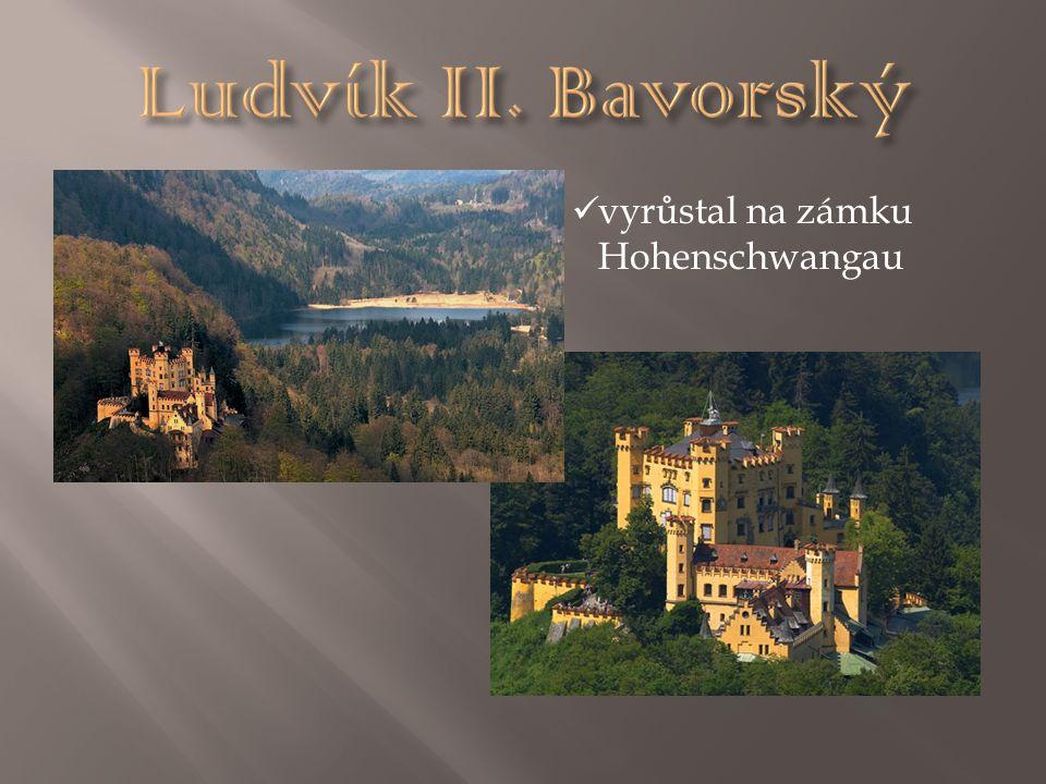 vyrůstal na zámku Hohenschwangau