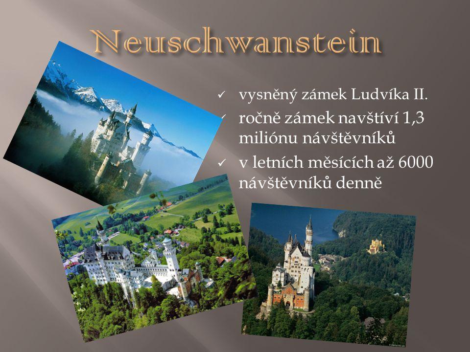 vysněný zámek Ludvíka II. ročně zámek navštíví 1,3 miliónu návštěvníků v letních měsících až 6000 návštěvníků denně