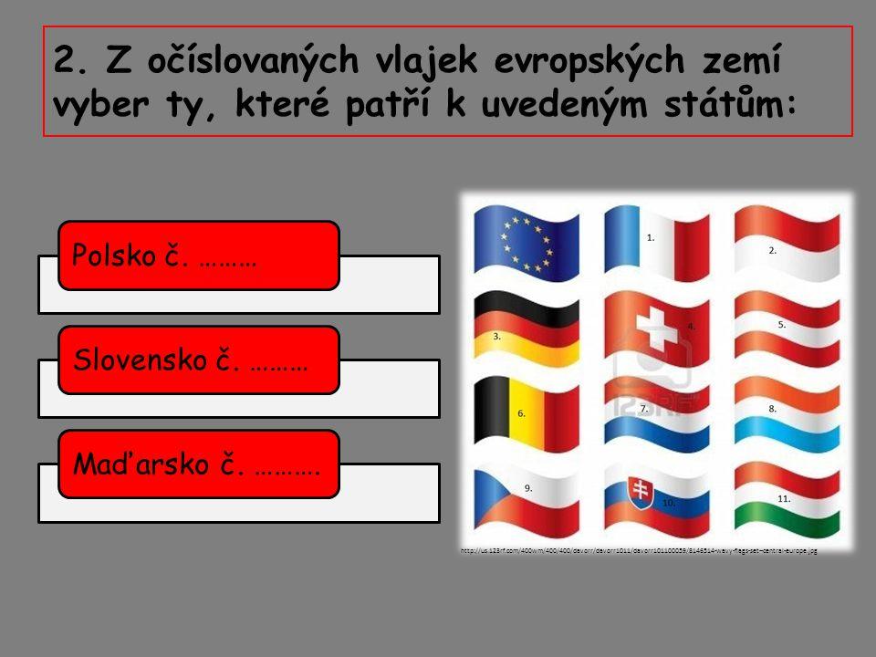 2.Z očíslovaných vlajek evropských zemí vyber ty, které patří k uvedeným státům: Polsko č.