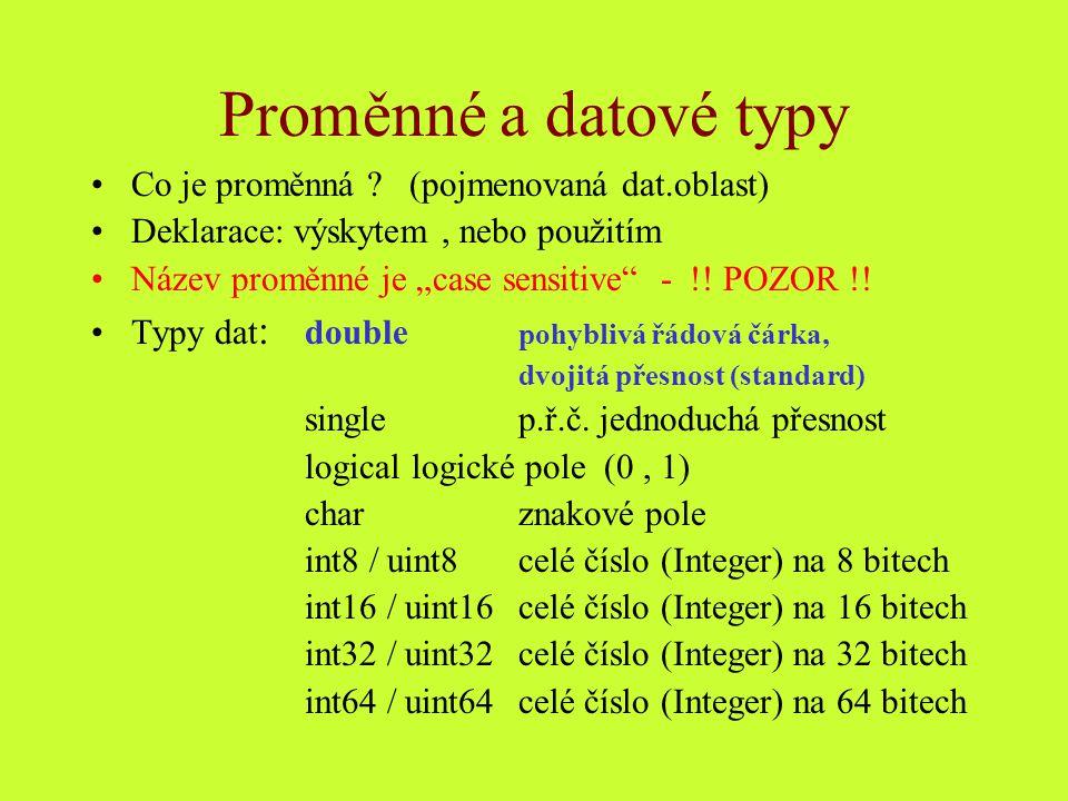"""Proměnné a datové typy Co je proměnná ? (pojmenovaná dat.oblast) Deklarace: výskytem, nebo použitím Název proměnné je """"case sensitive"""" - !! POZOR !! T"""