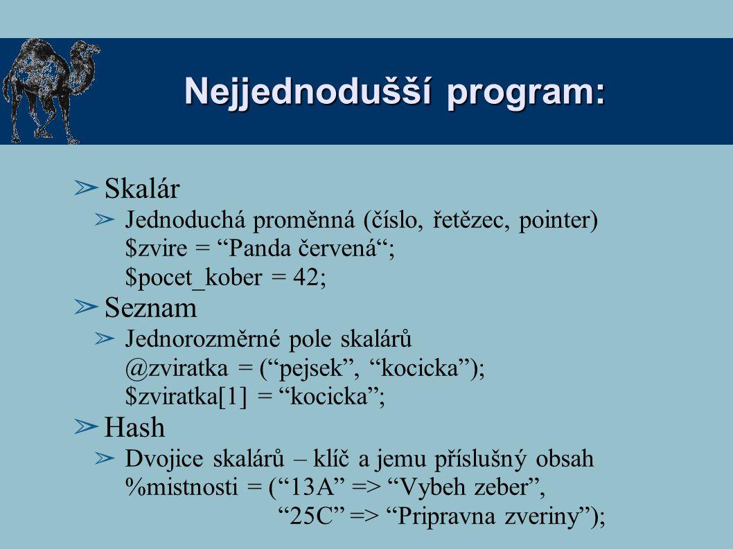 """Nejjednodušší program: ➢ Skalár ➢ Jednoduchá proměnná (číslo, řetězec, pointer) $zvire = """"Panda červená""""; $pocet_kober = 42; ➢ Seznam ➢ Jednorozměrné"""