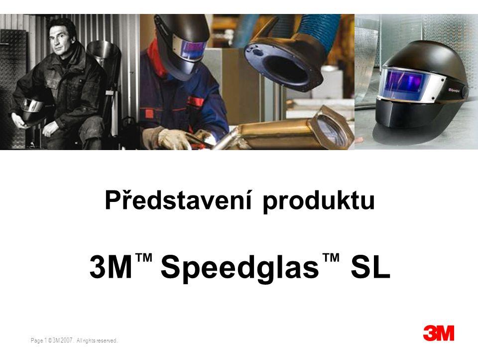 Page 1 © 3M 2007. All rights reserved. TS/Speedglas SL Představení produktu 3M ™ Speedglas ™ SL